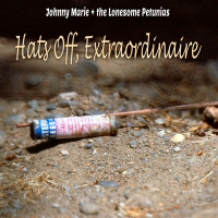 Johnny Marie & the Lonesome Petunias - Hats Off, Extraordinaire