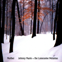 Johnny Marie & the Lonesome Petunias - Mother